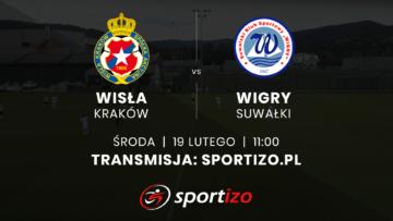Wisła Kraków – Wigry Suwałki | Mecz sparingowy